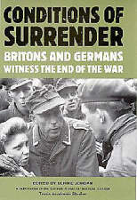 Conditions of Surrender: Britons and Germans Witness the End of the War (Interna