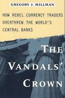 The Vandals Crown: How Rebel Currency Traders Ove