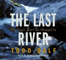 Audio CD,The Last River: The Tragic Race For Shangri-la, Todd Balf, New
