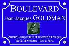 PLAQUE de RUE Place Jean-Jacques GOLDMAN 30X20cm en ALU