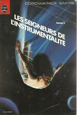 CORWAINER SMITH LES SEIGNEURS DE L'INTRUMENTALITE TOME 1