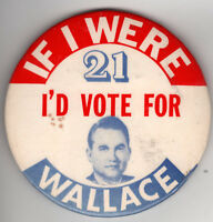 IF I WERE 21 I'd VOTE For WALLACE Pin George Wallace Third Party Candidate 1968