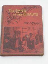 ANTIQUE 1888 ORIGINAL THE LAND OF THE GHAUTS REV J MARRAT