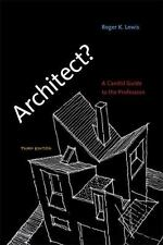 Architect? : A Candid Guide to the Profession by Roger K. Lewis (2013,...