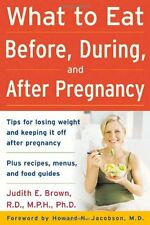 What to Eat Before, During, and After Pregnancy (F