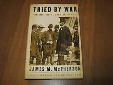 Tried by war : Abraham Lincoln as commander in chief / James M. McPherson