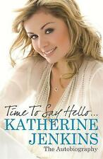 Time to Say Hello: The Autobiography, By Katherine Jenkins,in Used but Acceptabl