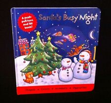 Santa's Busy Night A Push, Pull, Turn And Lift Book