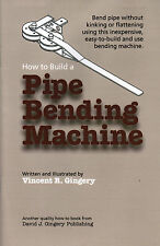How to Pipe Bending Machine Vincent David Gingery Home Shop Foundry Casting Mill