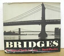 Bridges - The Spans of North America by David Plowden 1974 HB/DJ First Printing