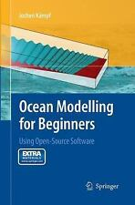Ocean Modelling for Beginners : Using Open-Source Software by Jochen Kämpf...