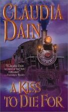 A Kiss to Die For by Claudia Dain (2003, Paperback)
