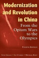 Modernization and Revolution in China : From the Opium Wars to the Olympics...