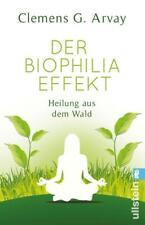 Der Biophilia-Effekt: Heilung aus dem Wald - Clemens G. Arvay - UNGELESEN