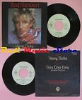 LP 45 7'' ROD STEWART Young turks Tora tora tora 1981 germany no cd mc dvd
