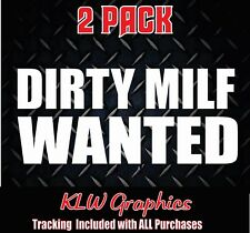 Dirty Milf Wanted  vinyl decal stickers Funny Diesel Truck Car
