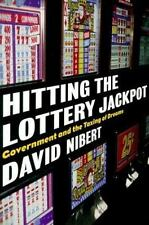 Hitting the Lottery Jackpot : State Governments and the Taxing of Dreams by...