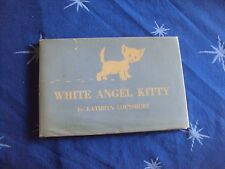 Kathryn Lounsbury WHITE ANGEL KITTY 1st 1955 HC/DJ Signed by the author