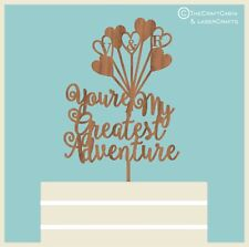 Up Inspired Disney - You're My Greatest Adventure - Wooden Cake Topper, Weddings