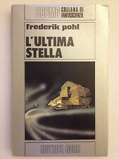 Frederik Pohl - L'ultima stella - COSMO ARGENTO n° 74 - Editrice Nord