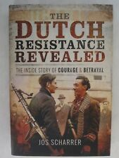 The Dutch Resistance Revealed - the Inside Story of Courage and Betrayal