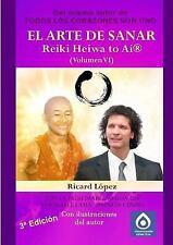 El Arte de Sanar Reiki Heiwa to AI (R) (Volumen VI) (Paperback or Softback)