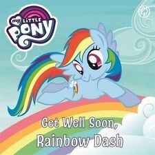 Get Well Soon, Rainbow Dash by My Little Pony (Board book, 2017)
