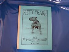Fifty Years With The American Pit Bull Terrier By (Jack Kelly)