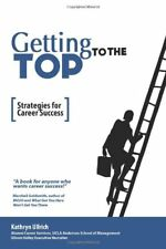 Getting to the Top: Strategies for Career Success