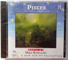 PISCES 20 Feb. - 20 March  - Music By Mike Rowland CD NEW / RARE