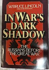 In War's Dark Shadow: The Russians Before  by W. Bruce Lincoln HCDJ 1st Ed 1983