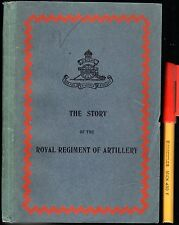 1928 1st Ed BRITISH ARMY Story of the ROYAL ARTILLERY REGIMENT L/C Graham 94 pg