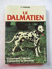 Le dalmatien comment l'élever et le dresser  /V9