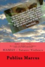Hamas - Satanic Violence by Publius Marcus (2014, Paperback)