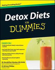 Detox Diets For Dummies by Matthew Brittain Phillips, Gerald Don Wootan...