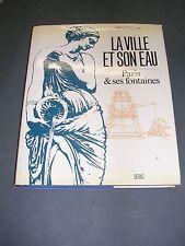 Régionalisme Paris Eau Fontaine Paris et ses fontaines etude illustrée 1978