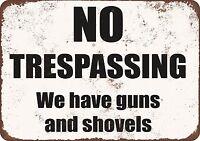 """Warning Sign - No Trespassing. We have guns and shovels. - 8"""" x 12"""" Funny Metal"""