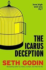 The Icarus Deception: How High Will You Fly? by Godin, Seth
