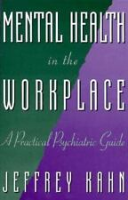 Mental Health in the Workplace: A Practical Psychiatric Guide