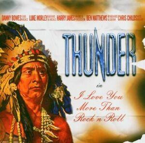 Thunder - I Love You More Than Rock n Roll CD 2004