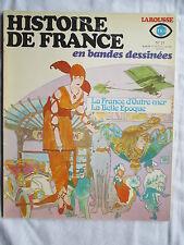 HISTOIRE DE FRANCE EN BANDES DESSINEES 21 LA BELLE EPOQUE LA FRANCE D'OUTRE-MER