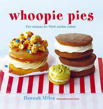 Whoopie Pies: Fun Recipes for Filled Cookie Cakes - Hardcover NEW Miles, Hannah