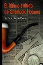 Su Último Saludo (Recuerdos de Sherlock Holmes) by Arthur Conan Doyle (2016,...
