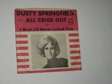 45rpm DUSTY SPRINGFIELD all cried out PHILLIPS 40229 nice SEE PICS