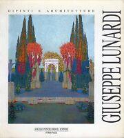 Arte, pittura - Giuseppe Lunardi. Dipinti e architetture - Pontecorboli 1994