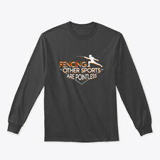 Fencing Other Sports Are Pointless Gildan Long Sleeve Tee T-Shirt