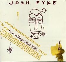 JOSH PYKE Recordings 2003-2005 CD BRAND NEW 8 Tracks