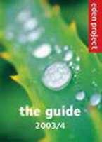 (Good)-Eden Project: The Guide (Paperback)-The Eden Project Ltd-1903919258