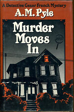 Murder Moves In by A. M. Pyle-1st Ed/DJ-Cesar Franck Mystery-1986