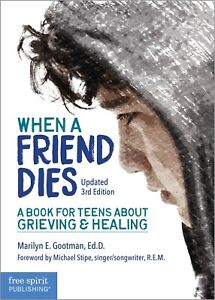 When a Friend Dies: A book for teens about grieving and healing